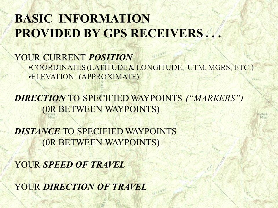 PROVIDED BY GPS RECEIVERS . . .