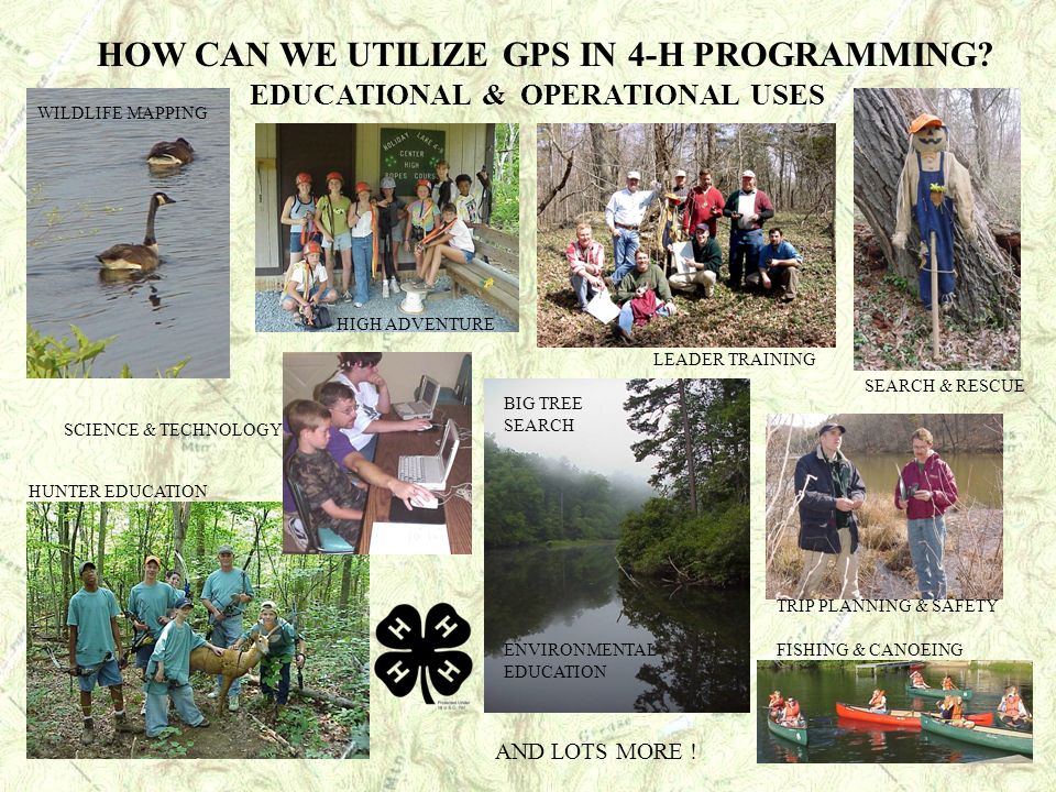 HOW CAN WE UTILIZE GPS IN 4-H PROGRAMMING