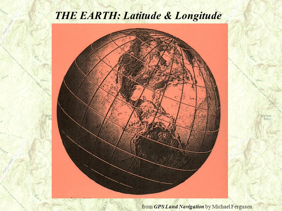 THE EARTH: Latitude & Longitude