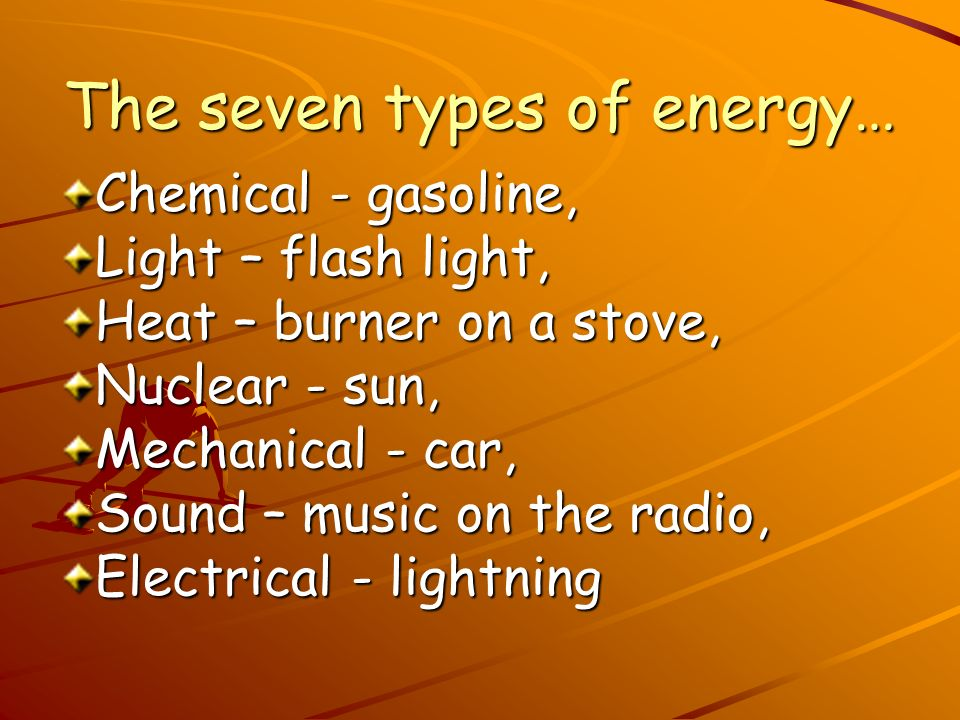 The seven types of energy…