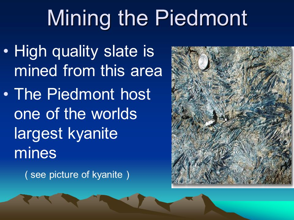 Mining the Piedmont High quality slate is mined from this area
