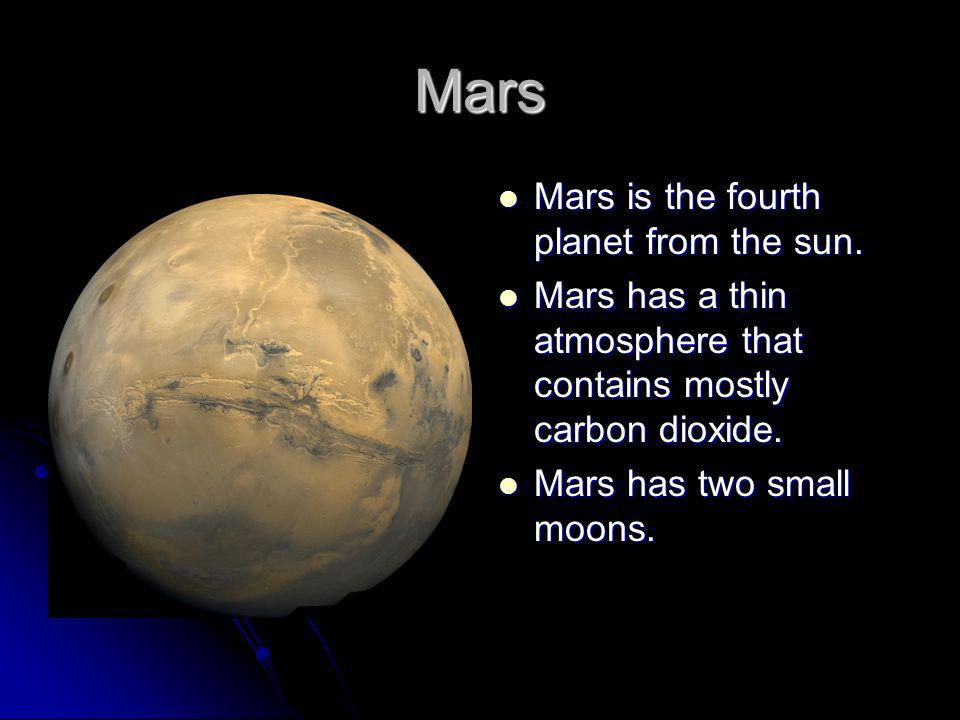 Mars Mars is the fourth planet from the sun.