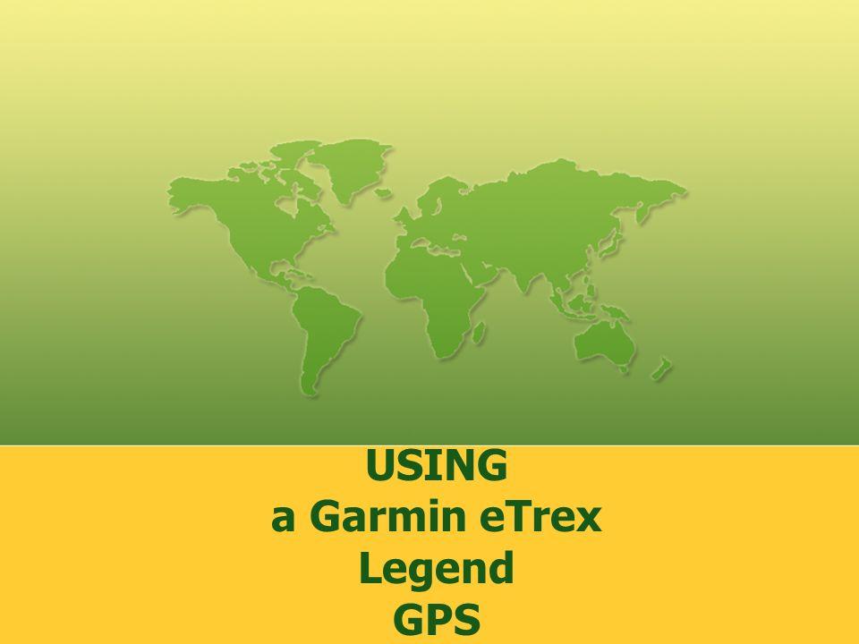 USING a Garmin eTrex Legend GPS