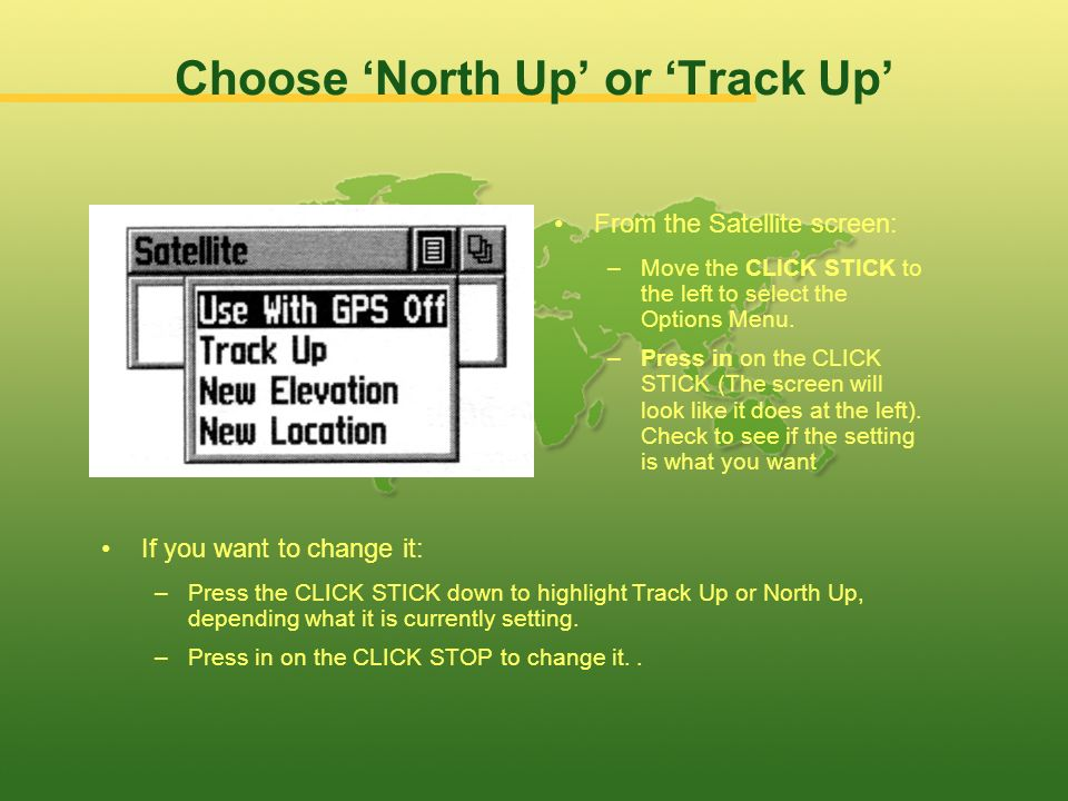 Choose 'North Up' or 'Track Up'