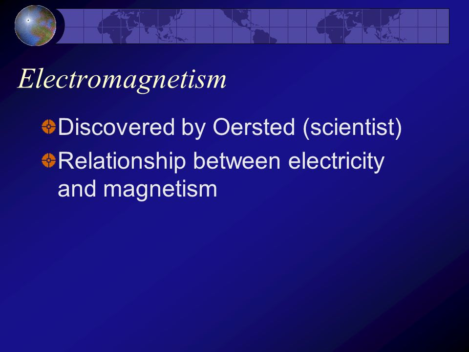 Electromagnetism Discovered by Oersted (scientist)