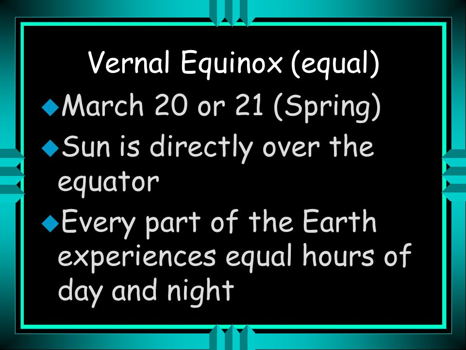 Vernal Equinox (equal)