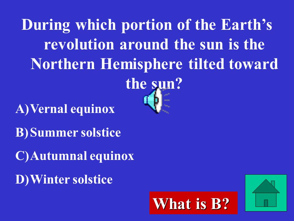 During which portion of the Earth's revolution around the sun is the Northern Hemisphere tilted toward the sun