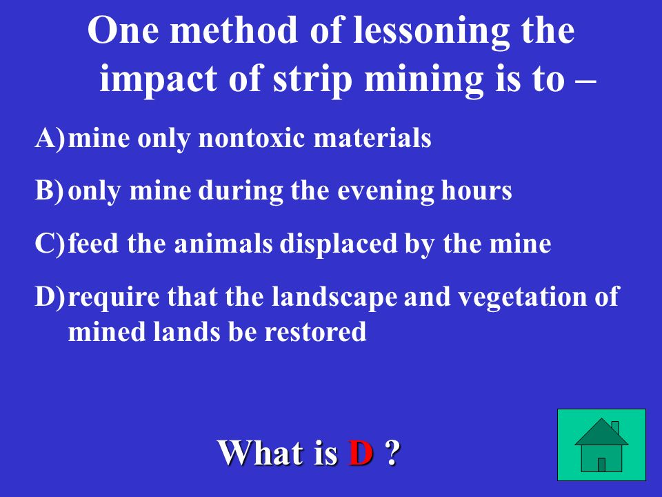 One method of lessoning the impact of strip mining is to –