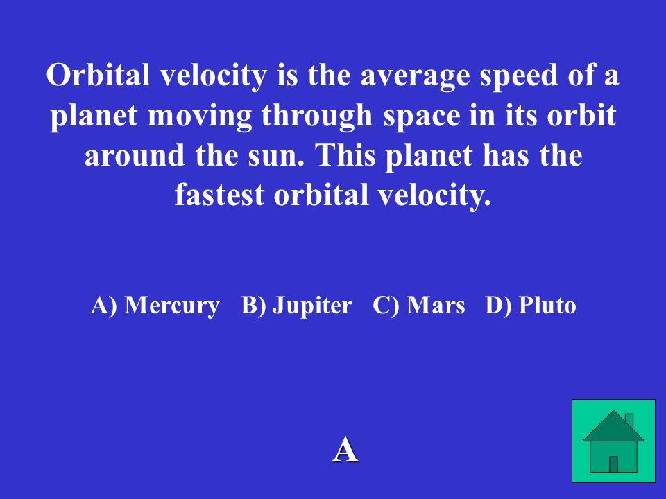A) Mercury B) Jupiter C) Mars D) Pluto
