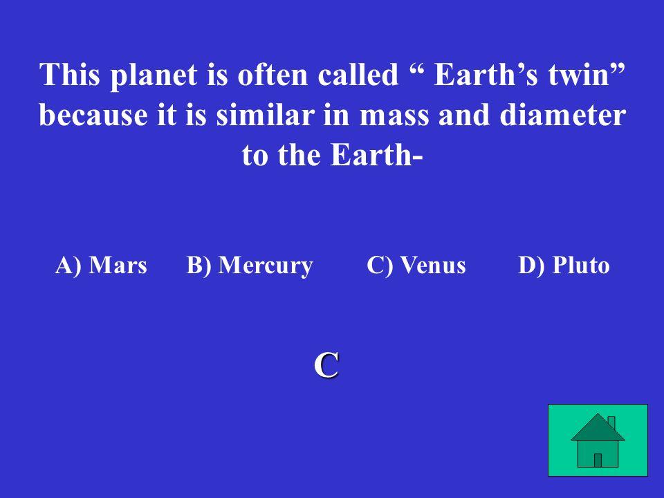 A) Mars B) Mercury C) Venus D) Pluto