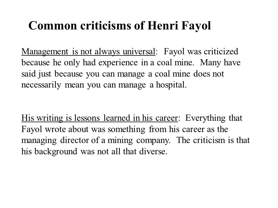 Common criticisms of Henri Fayol