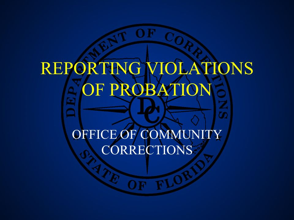 REPORTING VIOLATIONS OF PROBATION