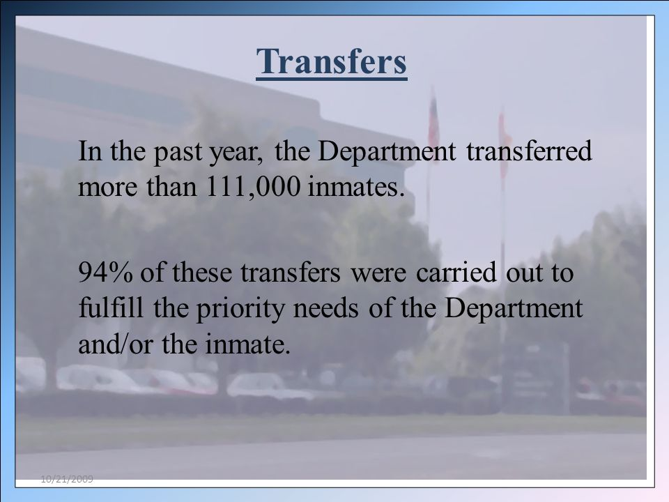 Transfers In the past year, the Department transferred more than 111,000 inmates.