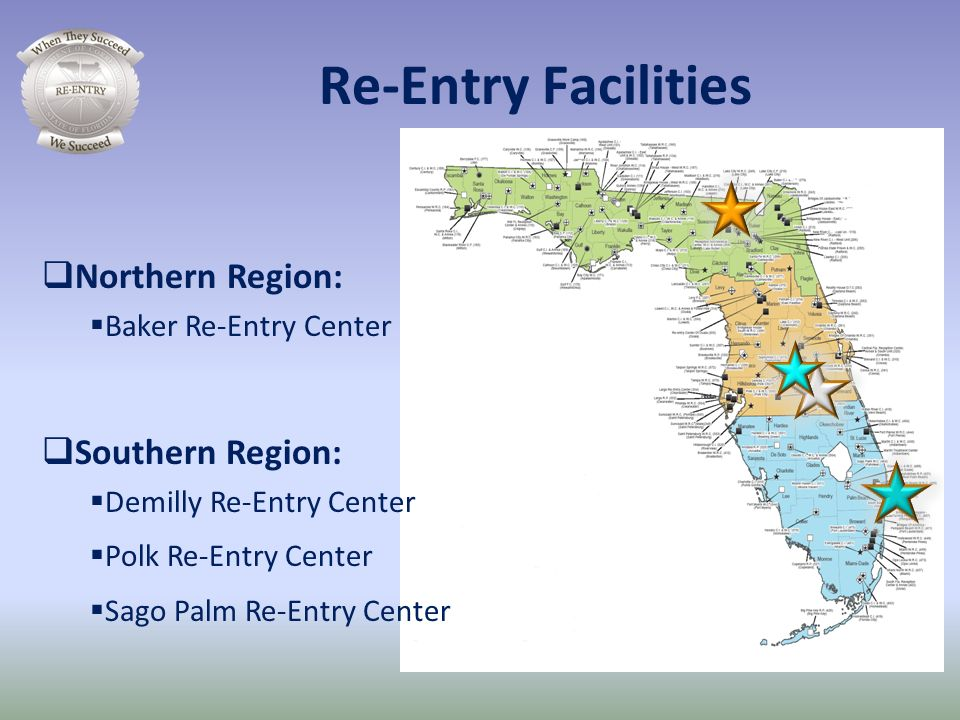 Re-Entry Facilities Northern Region: Southern Region: