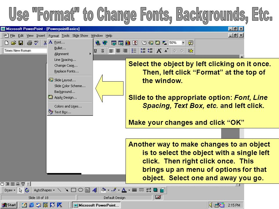 Use Format to Change Fonts, Backgrounds, Etc.