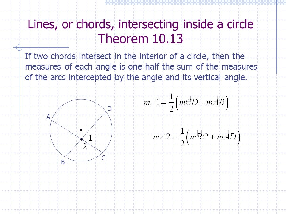 Lines, or chords, intersecting inside a circle Theorem 10.13