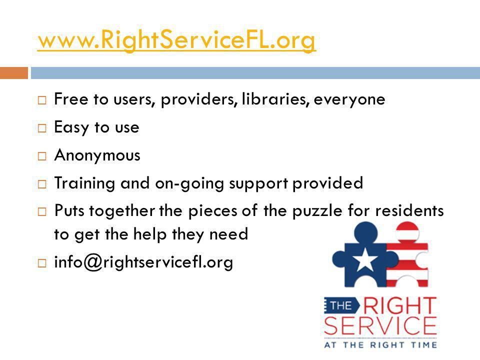www.RightServiceFL.org Free to users, providers, libraries, everyone