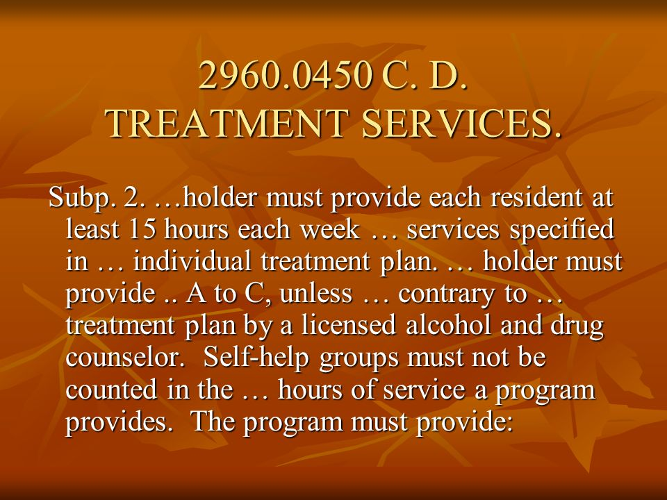 2960.0450 C. D. TREATMENT SERVICES.