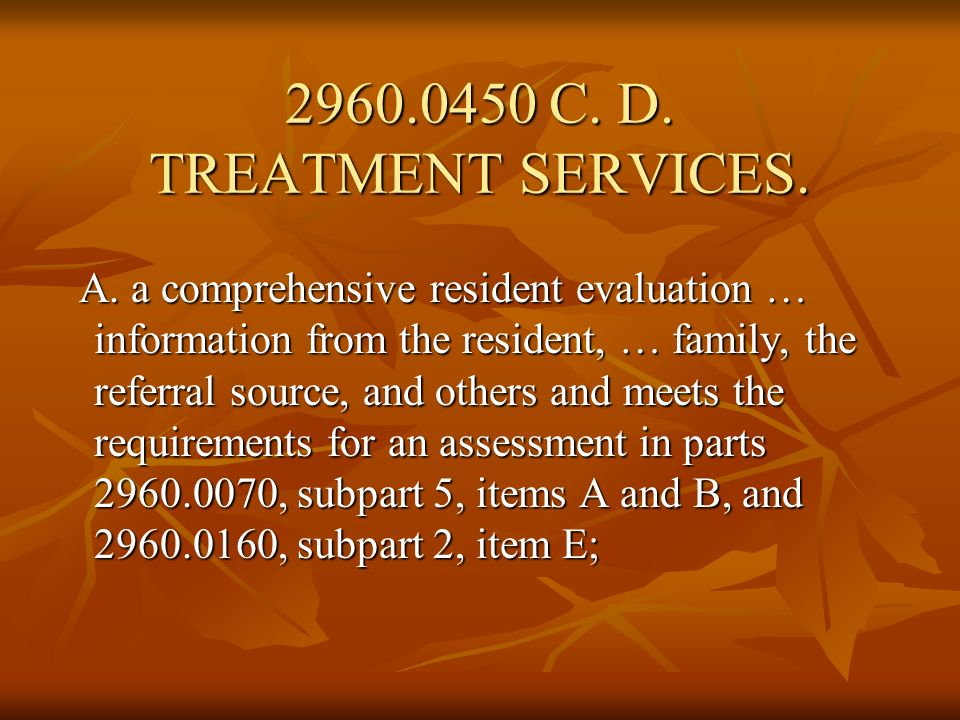 C. D. TREATMENT SERVICES.