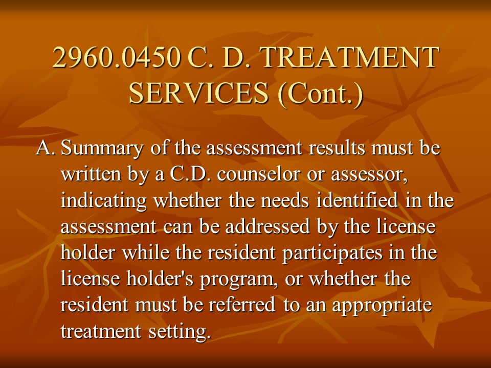 C. D. TREATMENT SERVICES (Cont.)