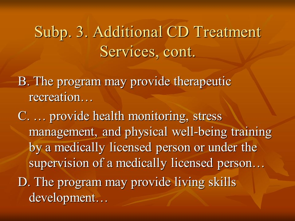 Subp. 3. Additional CD Treatment Services, cont.