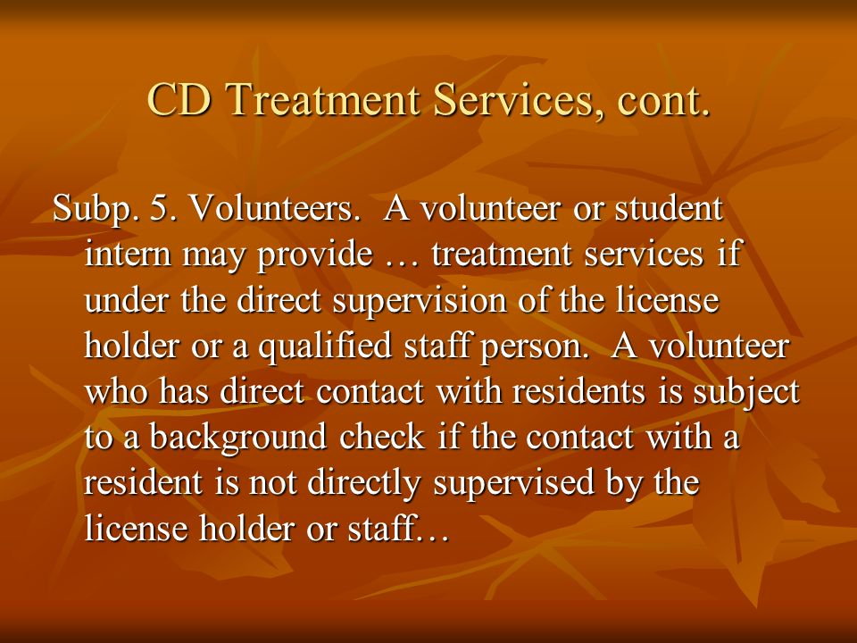 CD Treatment Services, cont.