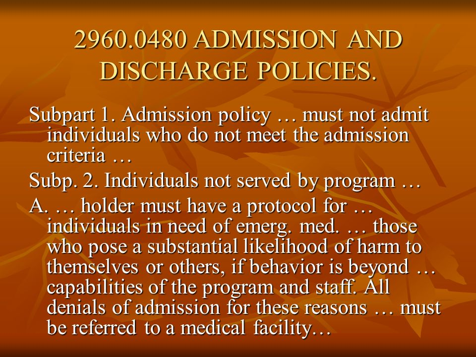 2960.0480 ADMISSION AND DISCHARGE POLICIES.