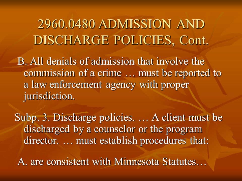 2960.0480 ADMISSION AND DISCHARGE POLICIES, Cont.