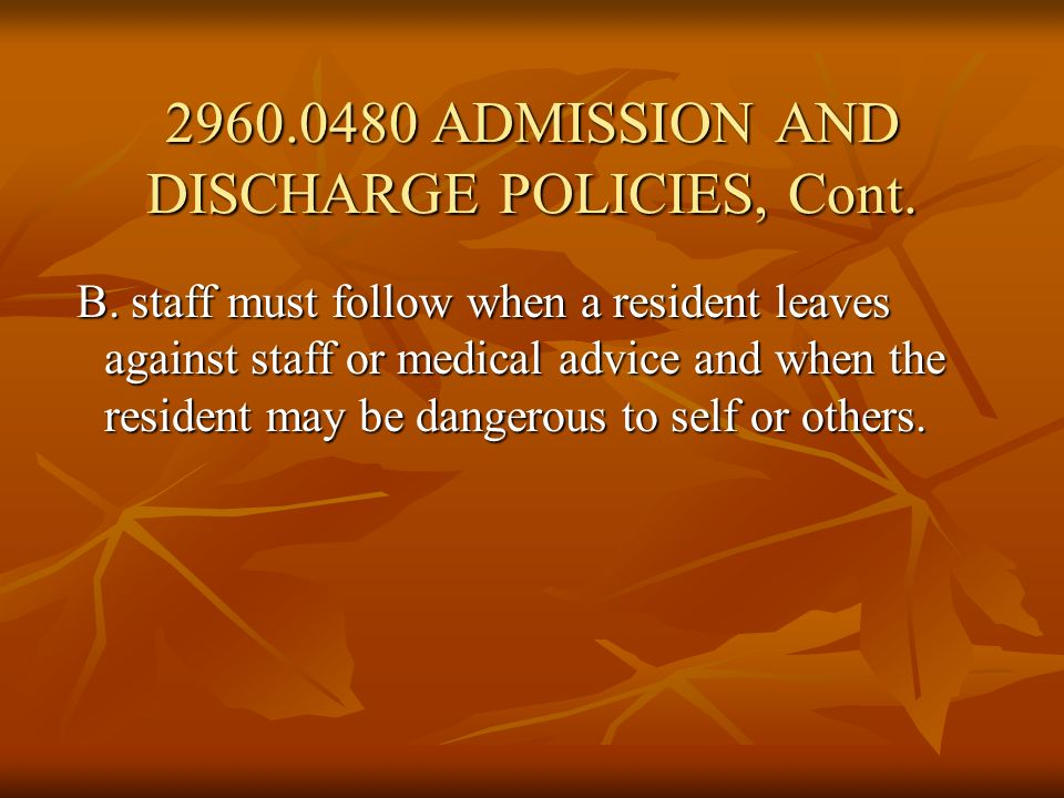 ADMISSION AND DISCHARGE POLICIES, Cont.