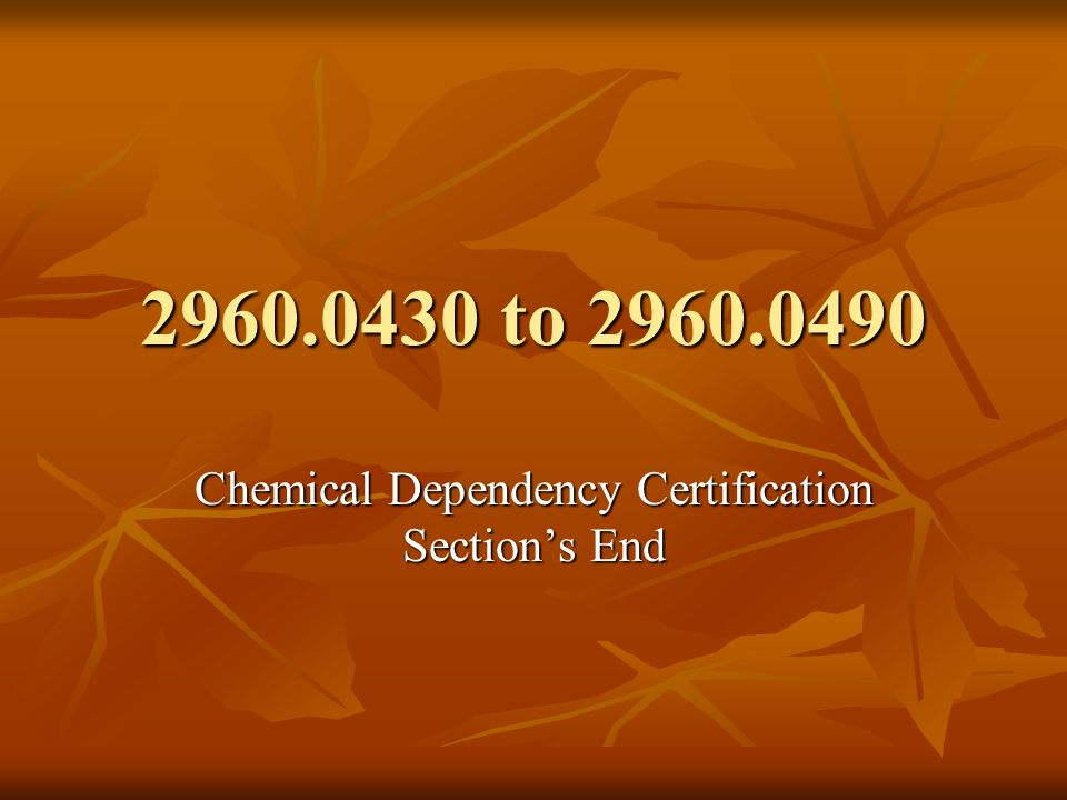Chemical Dependency Certification Section's End