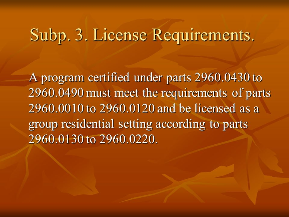 Subp. 3. License Requirements.