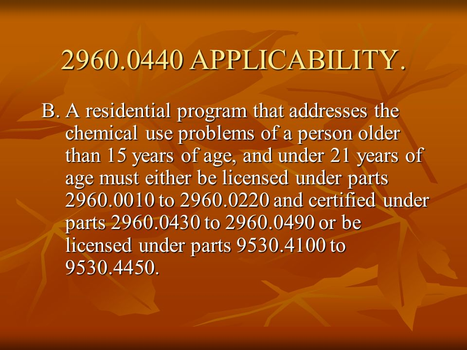 2960.0440 APPLICABILITY.