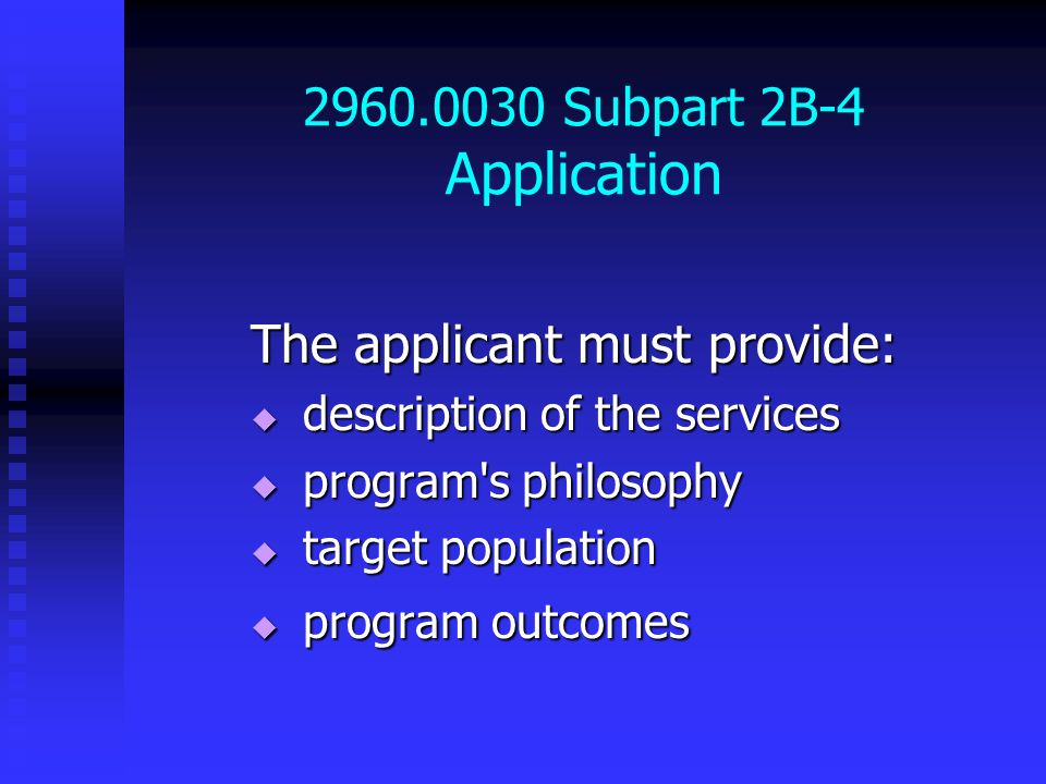 2960.0030 Subpart 2B-4 Application