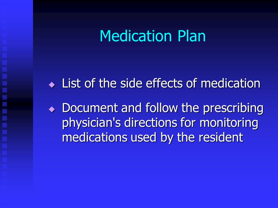 Medication Plan List of the side effects of medication