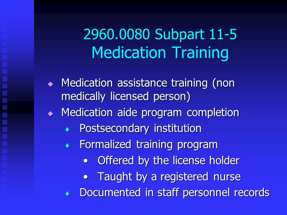 2960.0080 Subpart 11-5 Medication Training