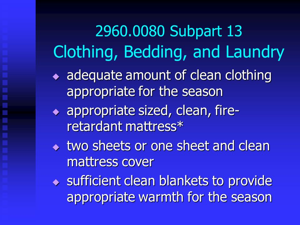 2960.0080 Subpart 13 Clothing, Bedding, and Laundry