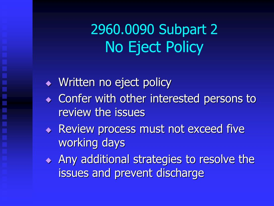2960.0090 Subpart 2 No Eject Policy