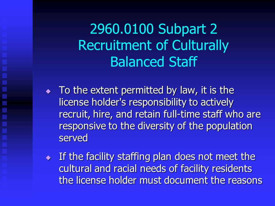 2960.0100 Subpart 2 Recruitment of Culturally Balanced Staff