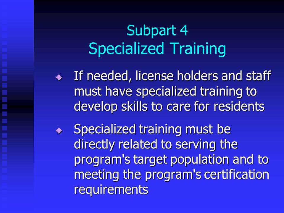 Subpart 4 Specialized Training