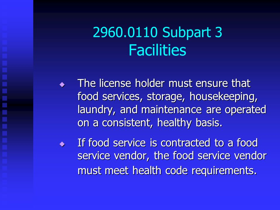2960.0110 Subpart 3 Facilities