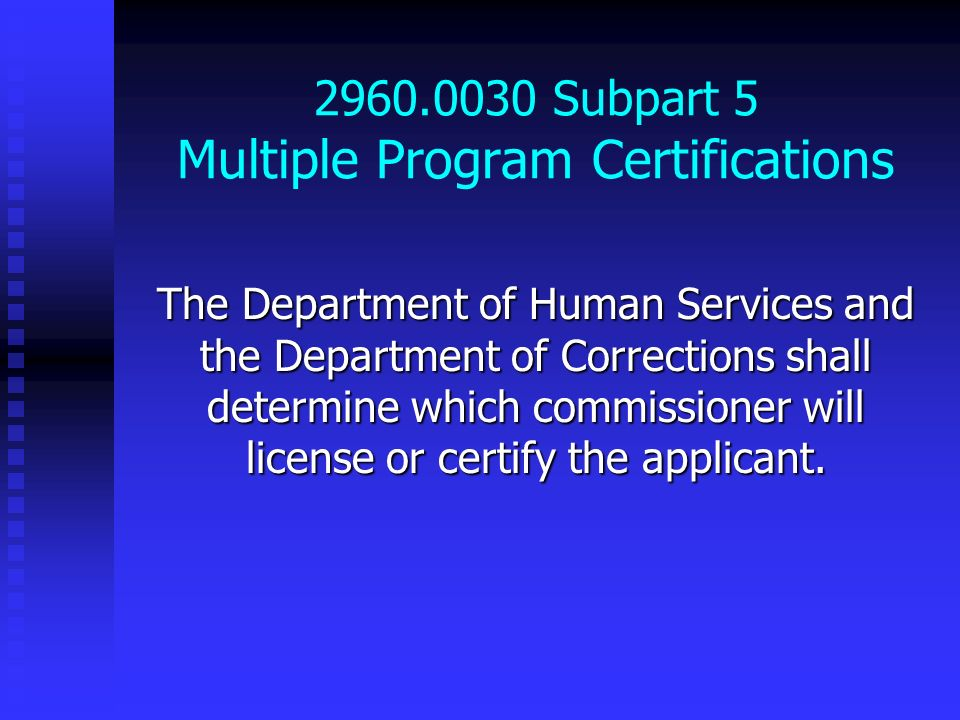 2960.0030 Subpart 5 Multiple Program Certifications