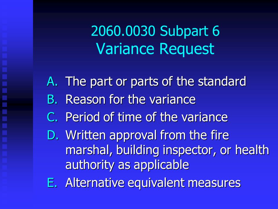 2060.0030 Subpart 6 Variance Request