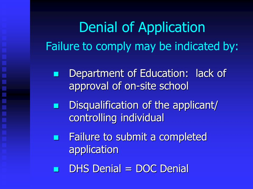 Denial of Application Failure to comply may be indicated by: