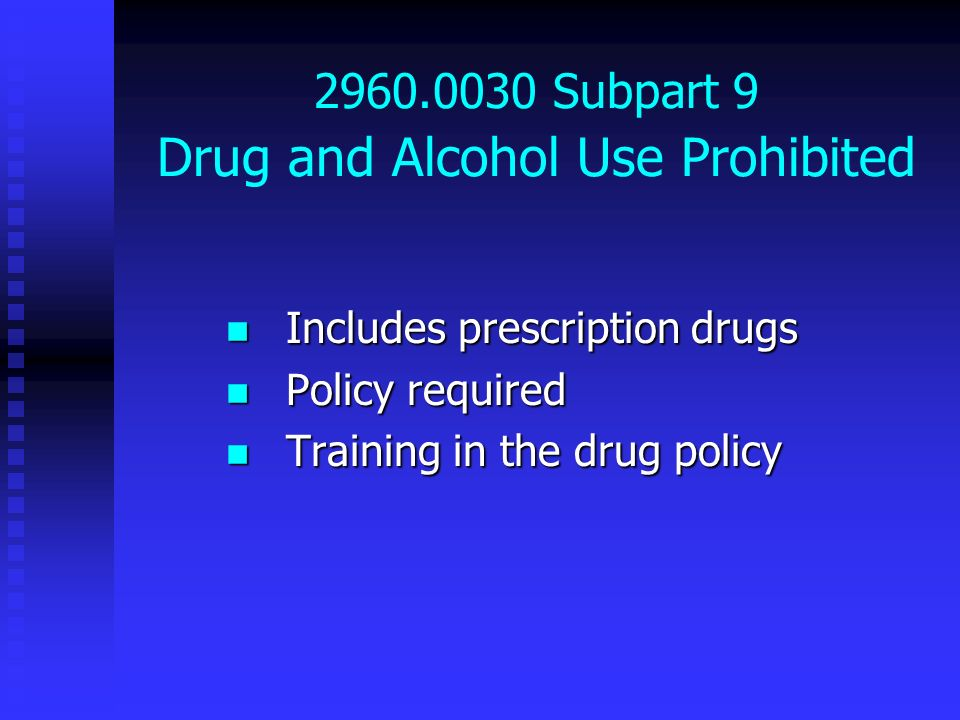 2960.0030 Subpart 9 Drug and Alcohol Use Prohibited