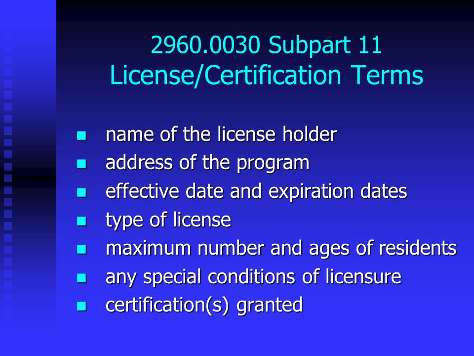 2960.0030 Subpart 11 License/Certification Terms