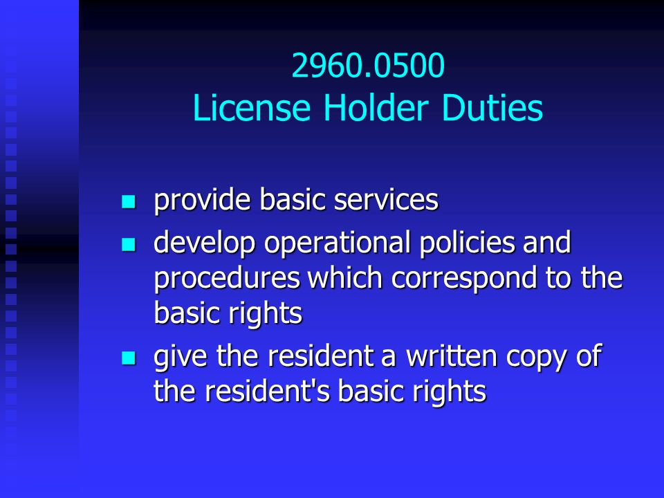 2960.0500 License Holder Duties provide basic services