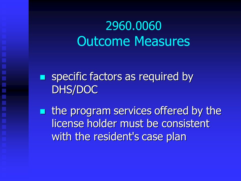 2960.0060 Outcome Measures specific factors as required by DHS/DOC