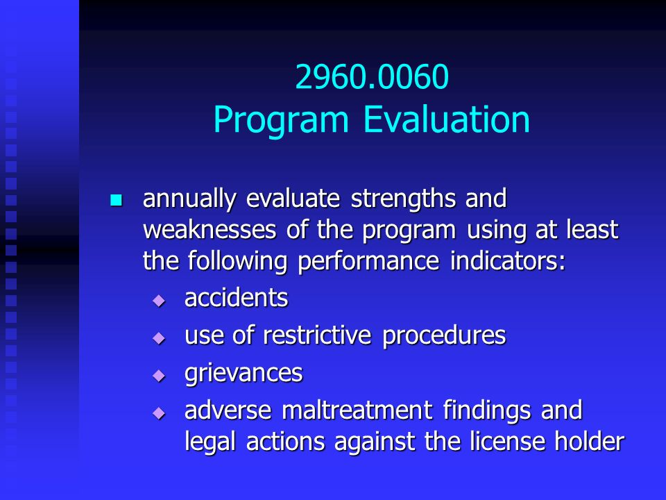 2960.0060 Program Evaluation annually evaluate strengths and weaknesses of the program using at least the following performance indicators: