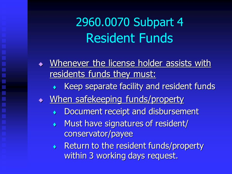 2960.0070 Subpart 4 Resident Funds