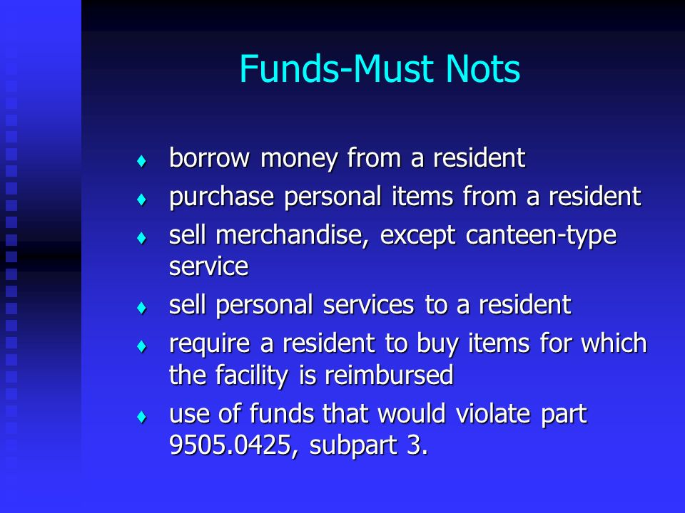 Funds-Must Nots borrow money from a resident